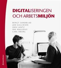 Digitaliseringen och arbetsmiljön – en nyutgiven bok av Bengt Sandblad mfl.